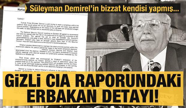 Gizli CIA raporundaki Erbakan detayı! Süleyman Demirel'in bizzat kendisi yapmış...