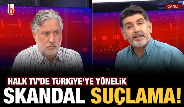 Halk TV'de Türkiye'ye yönelik skandal suçlama!