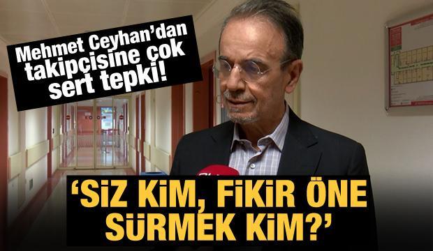 Mehmet Ceyhan'dan takipçisine çok sert tepki!