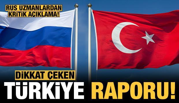 Rus uzmanlardan dikkat çeken Türkiye raporu!