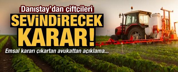 Danıştay'dan çiftçileri sevindirecek karar!