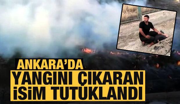 Son Dakika: Ankara'da yangını çıkaran isim tutuklandı!