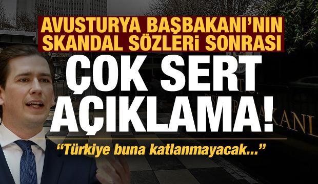 Son dakika: Avusturya Başbakanı Kurz'un Türkiye ile ilgili skandal sözlerine sert tepki!