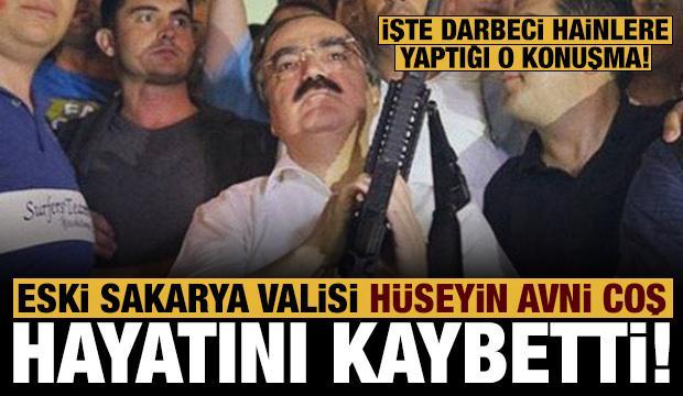 Son dakika: Eski Sakarya Valisi Hüseyin Avni Coş, hayatını kaybetti