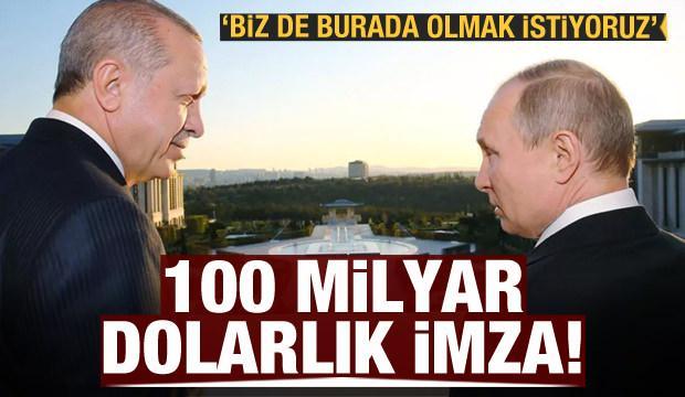 Türkiye ve Rusya'dan 100 milyar dolarlık imza!