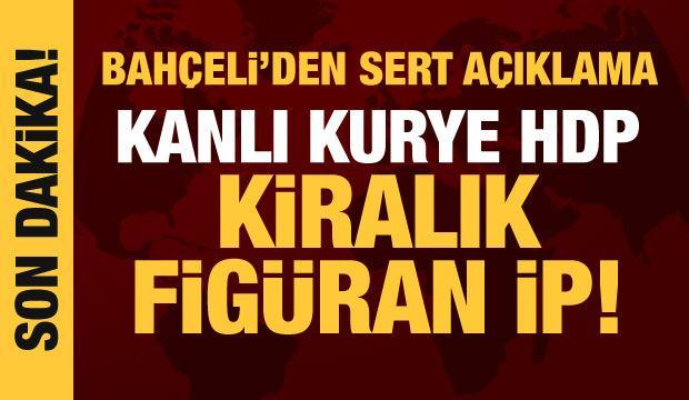 Son dakika haberi: Bahçeli'den çok sert açıklamalar! 'Kanlı kurye HDP, kiralık figüran İP'