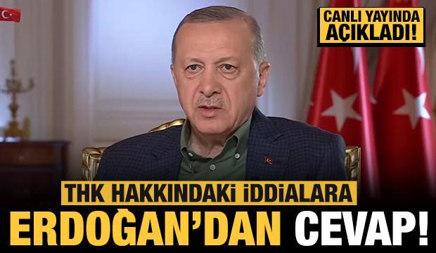Başkan Erdoğan'dan THK hakkındaki iddialara yanıt