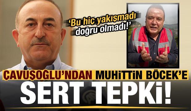 Çavuşoğlu'ndan Muhittin Böcek'e tepki: Hiç yakışmadı!
