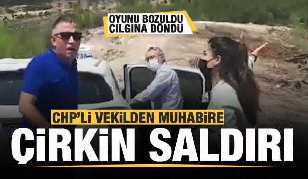 CHP'li vekilden muhabire çirkin saldırı!