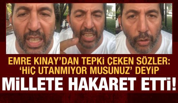 Emre Kınay'dan millete tepki çeken hakaret