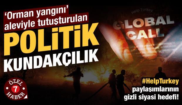 """""""Help Turkey"""" paylaşımlarının gizli siyasi hedefi: Politik Kundakçılık"""