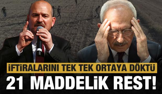 Kılıçdaroğlu'nun iftiralarına karşı Bakan Soylu tek tek sıraladı!