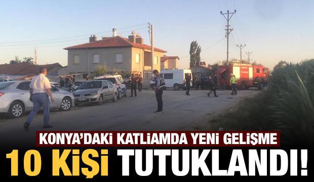 Konya'daki katliamda yeni gelişme: 10 kişi tutuklandı
