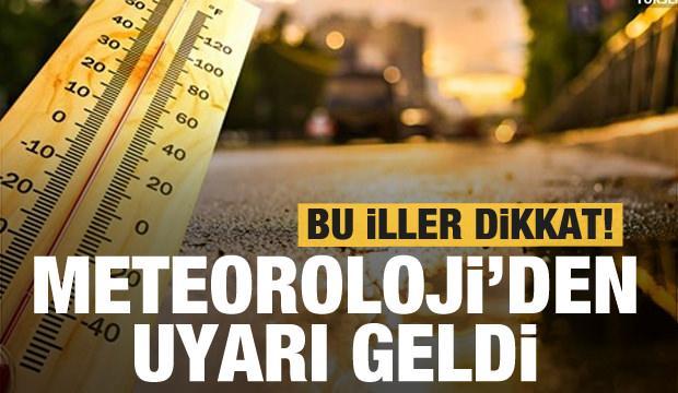 Meteoroloji'den son dakika 3 il için sel uyarısı ve yüksek sıcaklık açıklaması