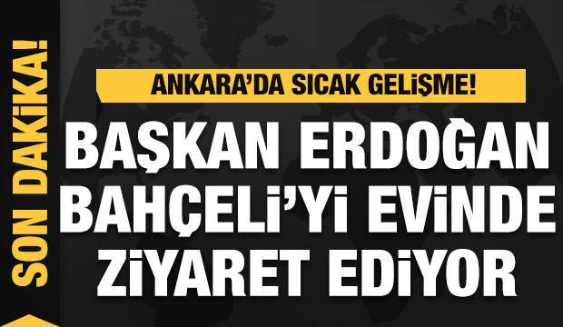 Son Dakika Cumhurbaşkanı Erdoğan, Bahçeli'yi evinde ziyaret ediyor