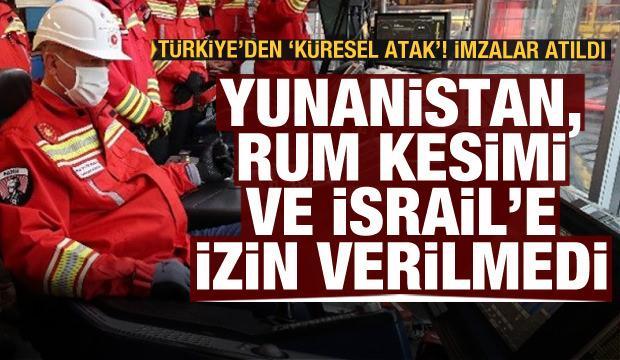 Türkiye'den küresel atak! İsrail, Yunanistan ve Kıbrıs Rum Kesimi'ne izin verilmedi