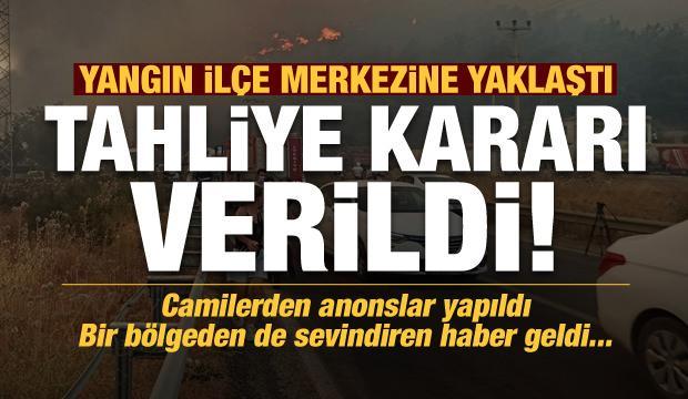 Yangın ilçe merkezine yaklaştı, tahliye kararı alındı! Camilerden anonslar yapıldı