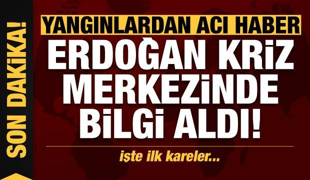 Yangınlarda son dakika gelişmesi! Erdoğan kriz merkezinde bilgi aldı