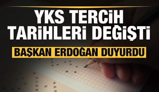 YKS tercih tarihleri değişti! Başkan Erdoğan duyurdu