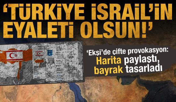 Ekşi Sözlük'te çirkin provokasyonlar: Halk ayaklansın, Türkiye İsrail'in eyaleti olsun