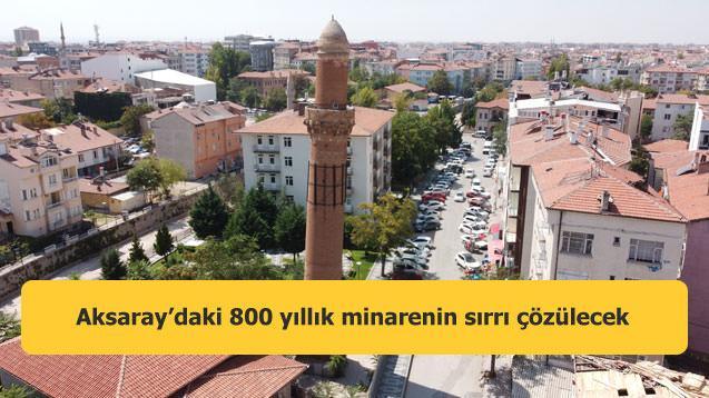 Aksaray'daki 800 yıllık minarenin sırrı çözülecek