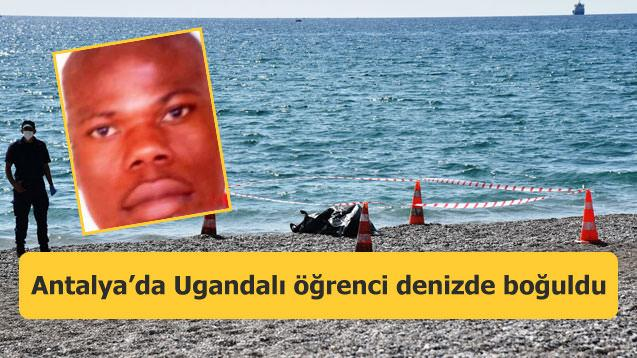 Antalya'da Ugandalı öğrenci denizde boğuldu