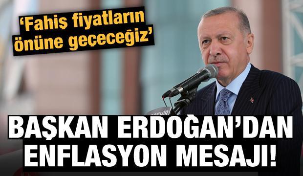 Başkan Erdoğan'dan enflasyon mesajı!