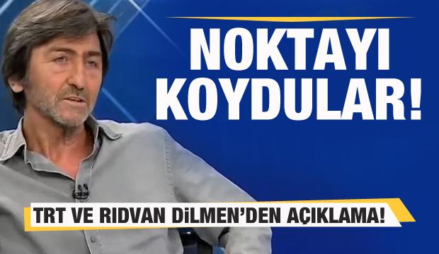 TRT ve Rıdvan Dilmen'den açıklama! Noktayı koydular