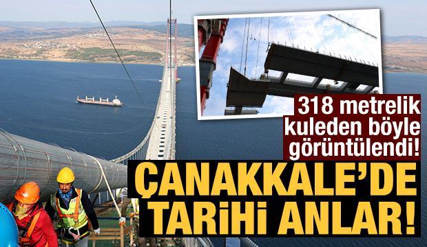 318 metrelik kuleden böyle görüntülendi! Çanakkale'de tarihi anlar...