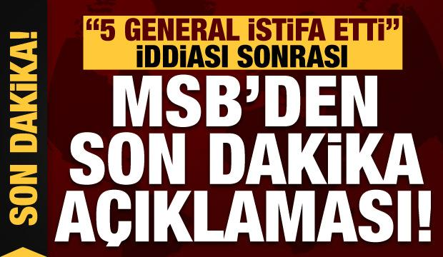 """""""5 general istifa etti"""" iddiası sonrası MSB'den son dakika açıklaması!"""