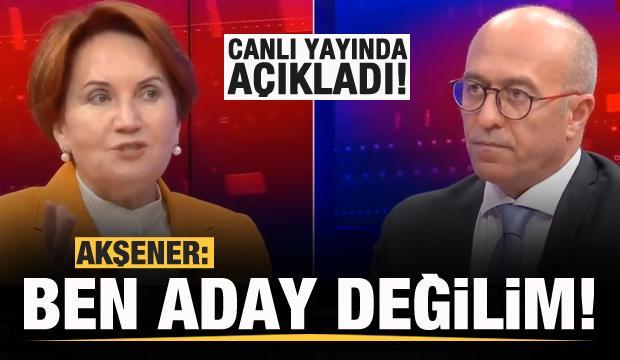 Akşener canlı yayında açıkladı: Ben aday değilim...