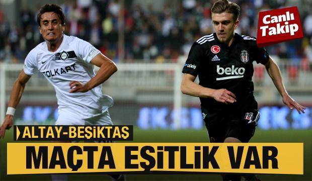 Altay - Beşiktaş! CANLI