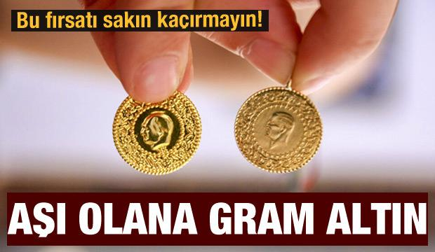 Bu fırsatı sakın kaçırmayın! Aşı olana gram altın