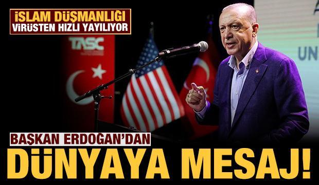 Son dakika: Başkan Erdoğan'dan dünyaya mesaj: İslam düşmanlığı virüsten hızlı yayılıyor