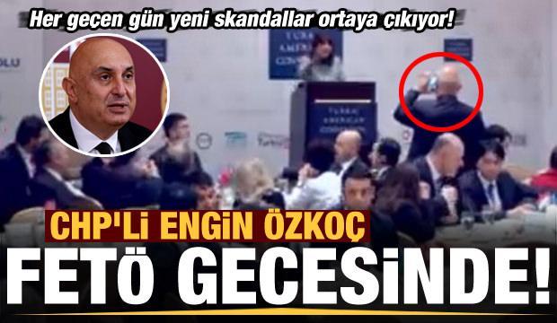 Son dakika: Her geçen gün yeni skandal ortaya çıkıyor! CHP'li Engin Özkoç FETÖ gecesinde..