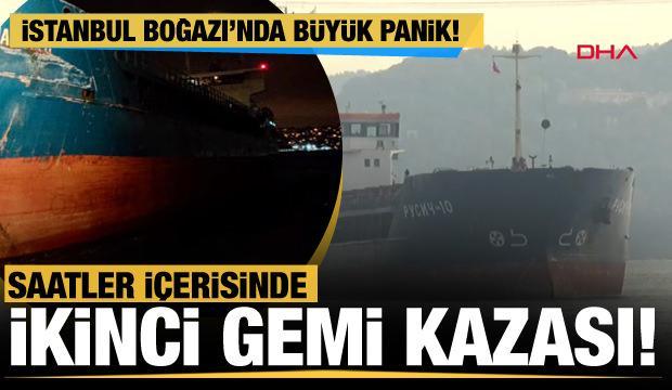 Son Dakika... İstanbul Boğazı'nda ikinci gemi kazası