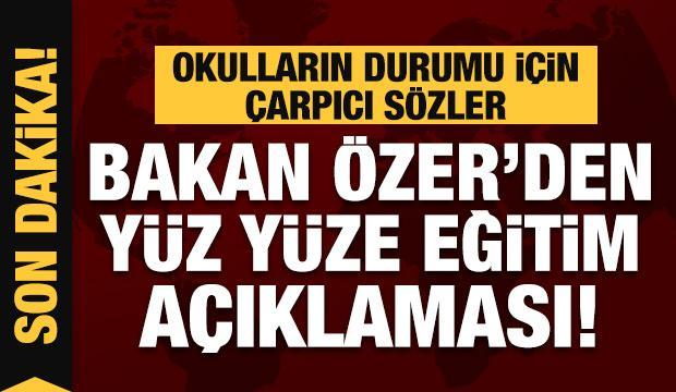 Son Dakika: Okullar kapanacak mı? Bakan Özer'den ezber bozan sözler!