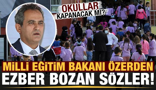 Son Dakika: Okullar kapanacak mı? Bakan Özer bu sözlerle duyurdu!