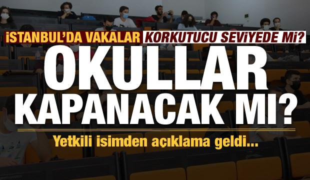 Son dakika yüz yüze eğitim açıklaması! İstanbul'da vakalar korkutucu seviyede mi?