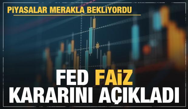 Son dakika: Piyasaların merakla beklediği FED faiz kararını açıkladı