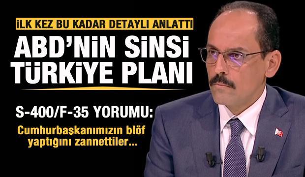 ABD'nin sinsi Türkiye planı! Kalın ilk kez bu kadar detaylı anlattı