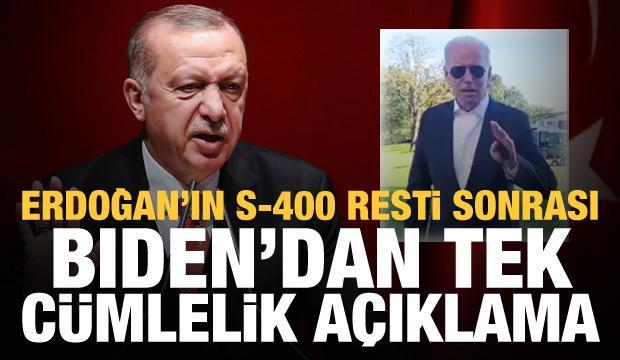 Erdoğan'ın S-400 resti sonrası Biden'dan tek cümlelik açıklama
