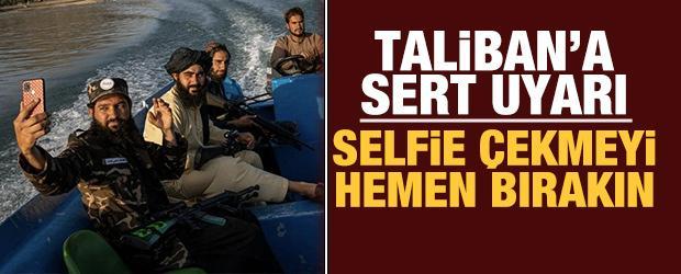 Taliban askerlerine uyarı: Selfie çekmeyi bırakın, işinize dönün