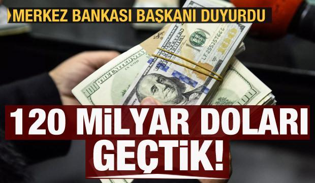 TCMB Başkanı Kavcıoğlu duyurdu: 120 milyar doların üzerine çıktı