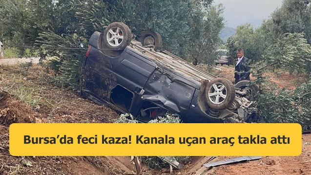 Bursa'da feci kaza! Kanala uçan araç takla attı