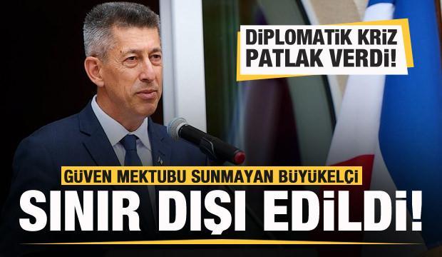 Diplomatik kriz patlak verdi! Güven mektubu sunmayan büyükelçi sınır dışı edildi