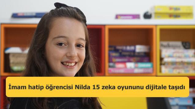 İmam hatip öğrencisi Nilda 15 zeka oyununu dijitale taşıdı