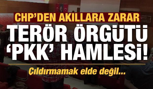 """Son dakika: CHP'den akıllara zarar """"PKK"""" hamlesi! Çıldırmamak elde değil..."""