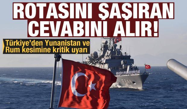 Türkiye'den Yunanistan ve Rum yönetimine: Rotasını şaşıran cevabını alır!