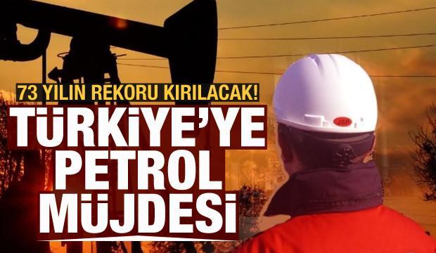 Türkiye'ye petrol müjdesi! 73 yılın rekoru kırılacak